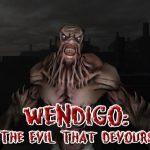 Wendigo: The Evil That Devours
